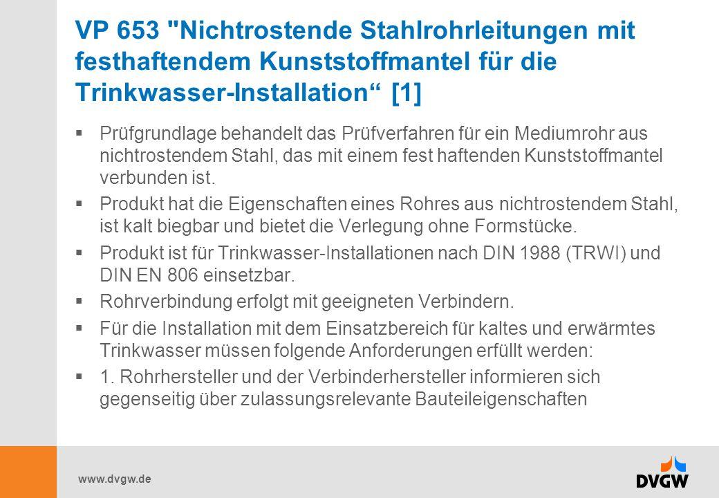 VP 653 Nichtrostende Stahlrohrleitungen mit festhaftendem Kunststoffmantel für die Trinkwasser-Installation [1]